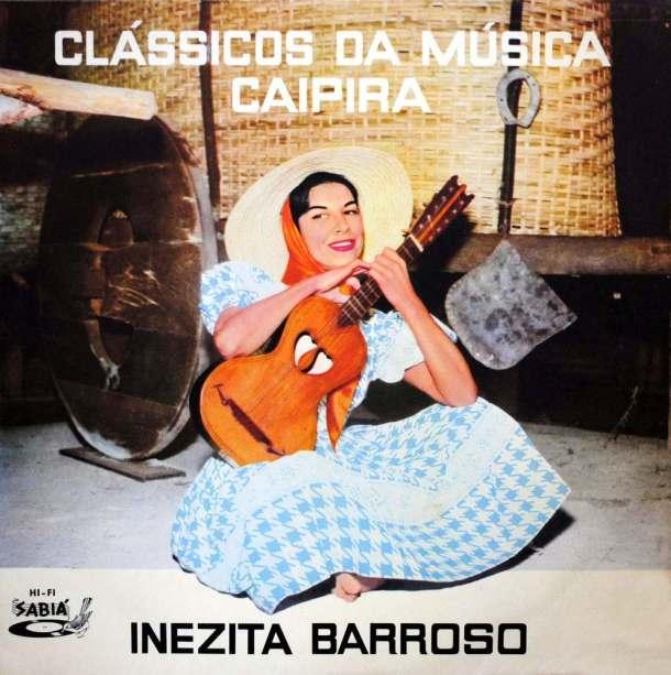 Inezita Barroso - Clássicos da Música Caipira
